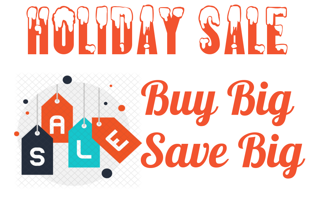 Holiday Sale - Buy Big Save Big